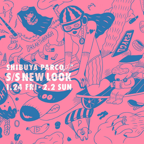 SHIBUYA PARCO S/S NEW LOOK NIGHT PARTYのご案内