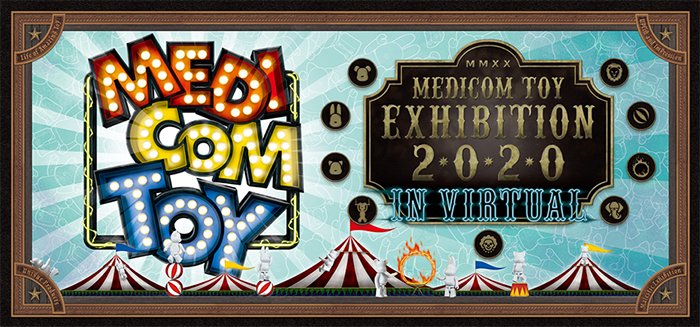 MEDICOM TOY EXHIBITION 2020 IN VIRTUAL 開催決定!